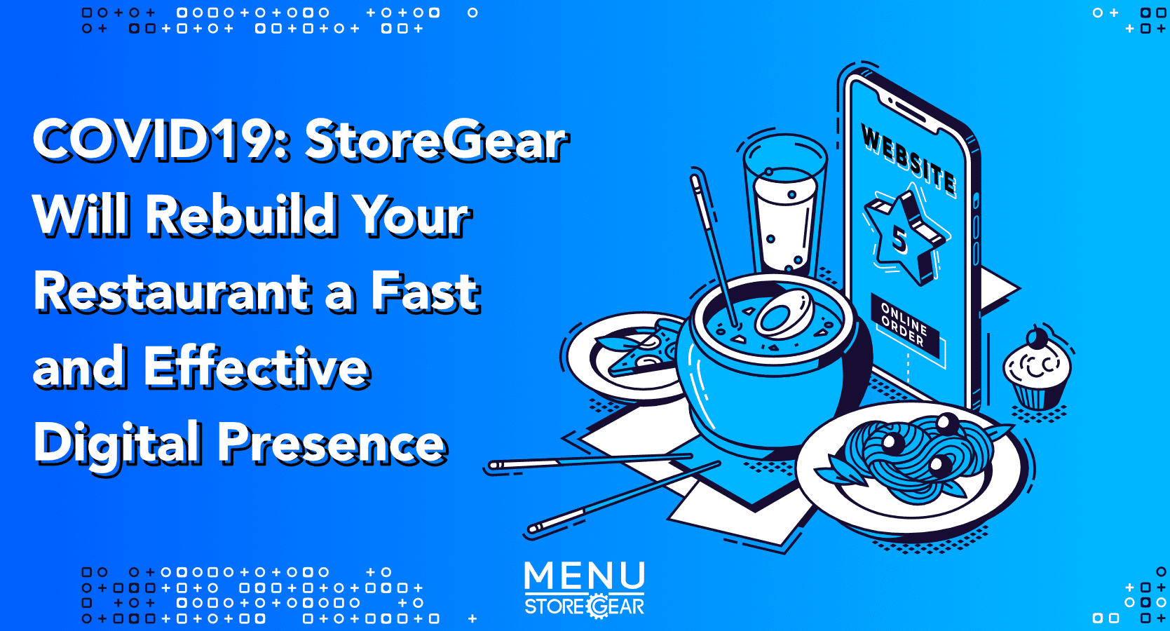 COVID19: StoreGear Will Rebuild Your Restaurant a Fast and Effective Website