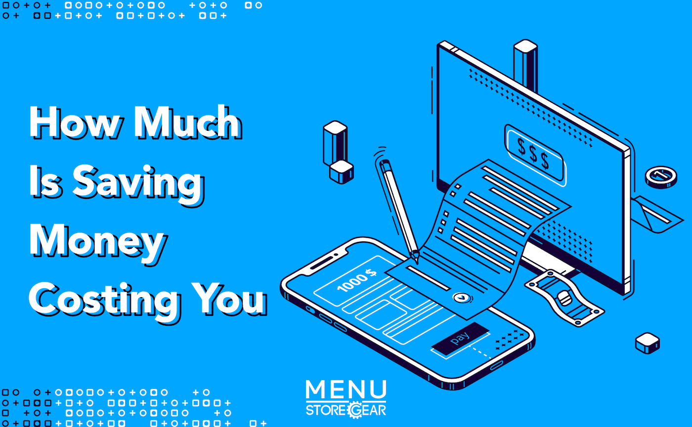 How Much is Saving Money Costing Your Restaurant